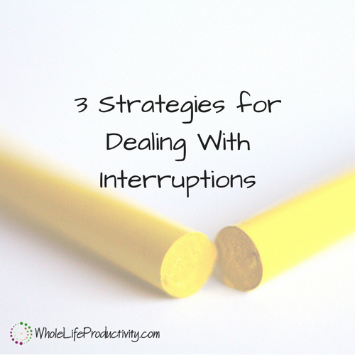 3 Strategies for Dealing With Interruptions