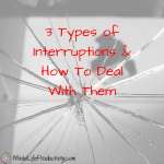 3 Types of Interruptions & How To Deal With Them