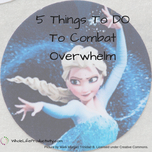 5 Things To DO To Combat Overwhelm