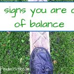 5 Signs You Are Out Of Balance