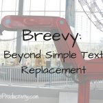 Breevy: Beyond Simple Text Replacement