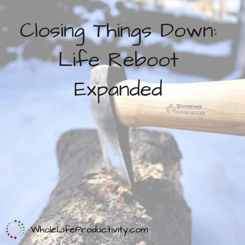 Closing Things Down: Life Reboot Expanded