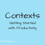 What's Your Context? Getting Started With Productivity