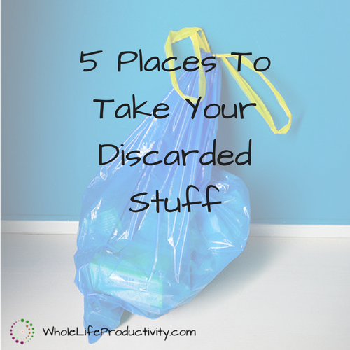 5 Places To Take Your Discarded Stuff