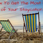5 Ways To Get The Most Out Of Your Staycation