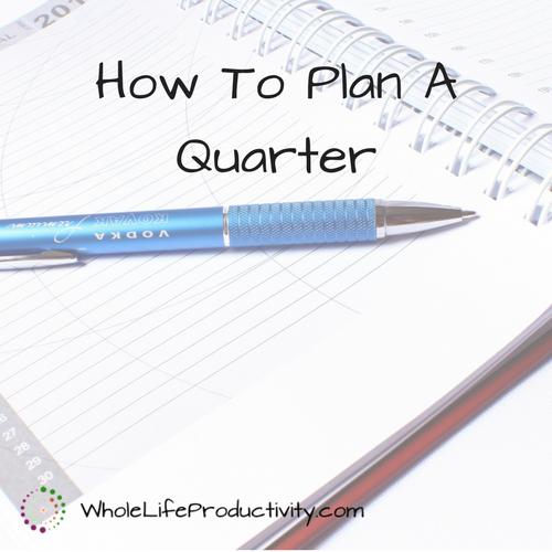 How to Plan A Quarter
