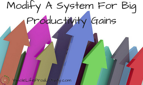 Modifying A System For Big Productivity Gains