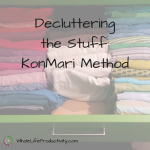 Decluttering the Stuff: KonMari Method