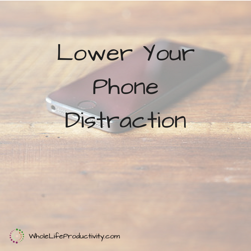 Lower Your Phone Distraction