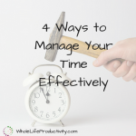 4 Ways to Manage Time Effectively