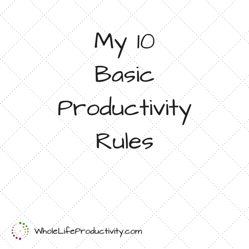 My 10 Basic Productivity Rules