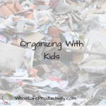 Organizing With Kids