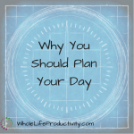 Why You Should Plan Your Day