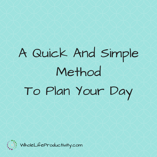 A Quick And Simple Method To Plan Your Day