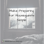 Make Preparing for Houseguests Simple