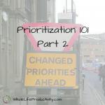 Prioritization 101 – Part 2