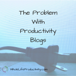 The Problem With Productivity Blogs