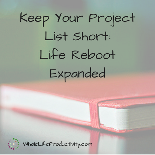 Keep Your Project List Short: Life Reboot Expanded