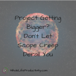 Project Getting Bigger? Don't Let Scope Creep Derail You
