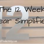 The 12 Week Year Simplified