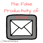 The False Productivity of Email