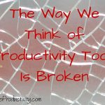 The Way We Think About Productivity Tools Is Broken
