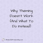 Why Theming Doesn't Work (And What To Do Instead)