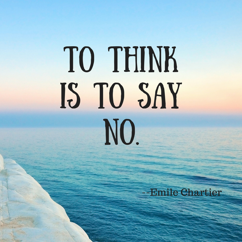 To think is to say no.