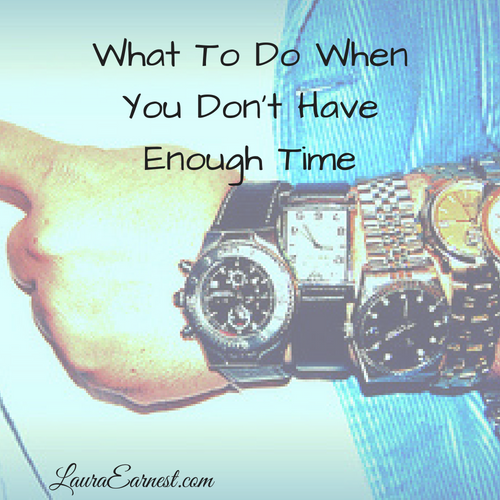 What To Do When You Don't Have Enough Time