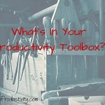 What's in your productivity toolbox?